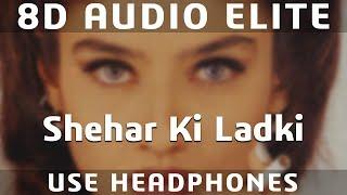 8D AUDIO | Sheher Ki Ladki | Sunil Shetty, Raveena Tandon | Abhijeet, Chandra Dixit |