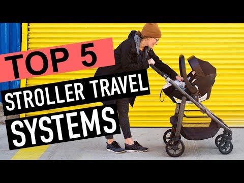 BEST 5: Stroller Travel Systems 2018