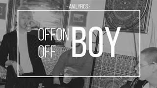 [AM Lyrics] OFFONOFF - boy