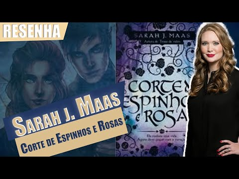Sarah j. Maas📚 Resenha ||Corte de Espinhos e Rosas|| Anna Lima.