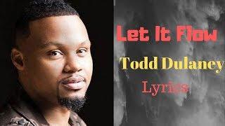 todd dulaney let it flow song download - Thủ thuật máy tính