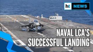 Watch: Naval LCA makes successful arrested landing on INS Vikramaditya