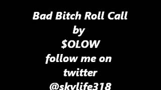 Bad Bitch Roll Call by $olow (prod. By J.A. )