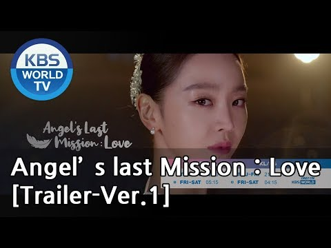 Angel's Last Mission: Love | 단 하나의 사랑 Angel's Last Mission: Love | 단 하나의 사랑 [Trailer-Ver.1]