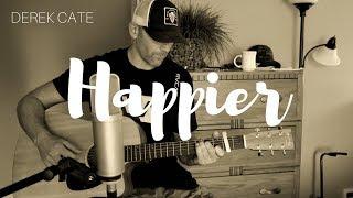 Happier Ed Sheeran (Cover By Derek Cate)