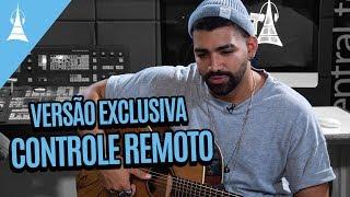 Controle Remoto   Dilsinho   Versão Exclusiva Gazeta FM