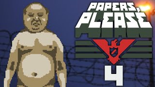 X-RAY ABUSE | Papers Please - Part 4