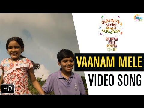 Vaanam Mele Video Song - Kochavva Paulo Ayyappa Coelho