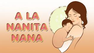 A LA NANITA NANA - Famous Spanish Lullaby