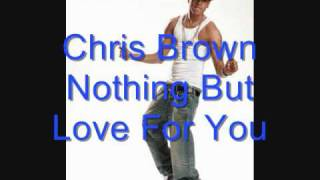 Chris Brown Nothing But Love For You