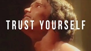 TRUST YOURSELF - MOTIVATIONAL VIDEO