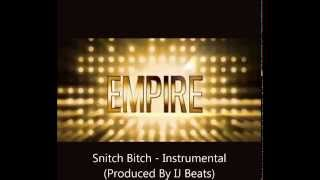 Snitch Bitch - Instrumental - Empire Cast (Prod by IJ Beats)