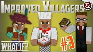 What If Minecraft Had MUCH Better Villagers? (PART 3!)