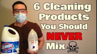6 Cleaning Products Combinations To NEVER Mix | Bleach and Ammonia