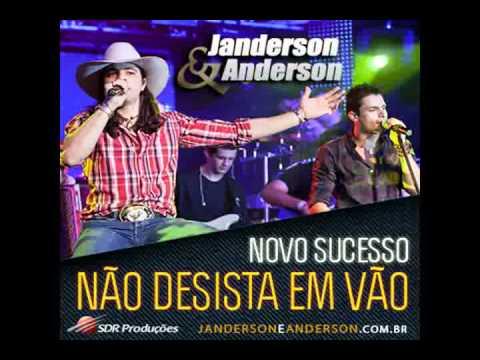Não Desista em Vão - Janderson e Anderson