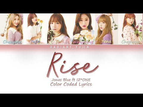 Rise - Jonas Blue Ft IZ*ONE (아이즈원) Lyrics (Color Coded)