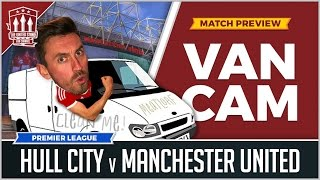 Manchester United Vs Hull City Preview  VANCAM