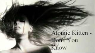 Atomic Kitten   Don't You Know