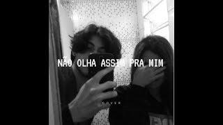 Nao Olha Assim Pra Mim   OutroEu (cover) Jonn | Lyric Vídeo