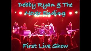 Дебби Райан, DEBBY RYAN & THE NVRNDNG - FIRST LIVE SHOW - THE GLASS HOUSE, POMONA 7/17/14