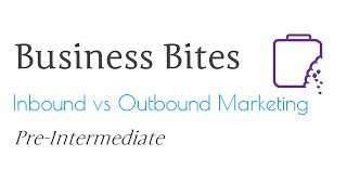 Inbound vs Outbound Marketing (Pre-Intermediate)