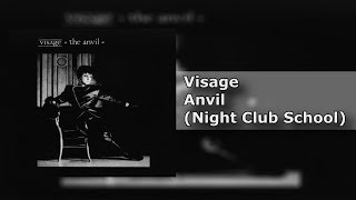 Visage - Anvil (Night Club School) - The Anvil (2/9) [HQ]