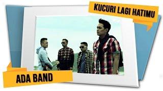 Download lagu Ada Band Kucuri Lagi Hatimu Mp3