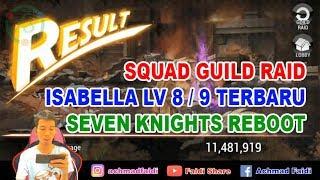 Squad Guild Raid Isabella Lv 8-9 Terbaru Setelah Reboot | Seven Knights Reboot