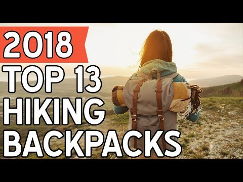 13 Best Hiking Backpacks 2018