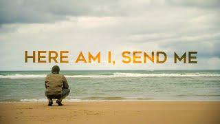 Here Am I, Send Me - Full Documentary