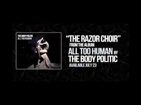 The Body Politic - The Razor Choir