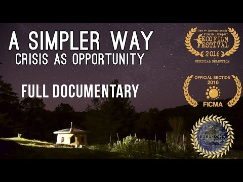 A Simpler Way: Crisis as Opportunity (2016) – Full Documentary