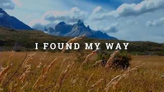 I Found my way - Jesse Taylor //PATAGONIA - Chile & Arg.