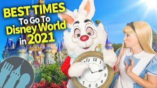Best Times to Go to Walt Disney World in 2021!