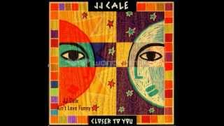 J.J. Cale - Ain't Love Funny