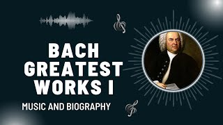The Best of Bach - Part I - Greatest Works