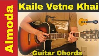 Kaile vetne khai | K bachaula khai | Almoda   guitar chords | lesson | tutorial