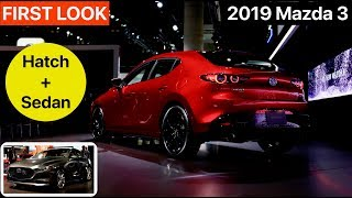 2019 Mazda 3 Sedan + Hatch -  FIRST LOOK