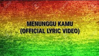 MENUNGGU KAMU VERSI REGGAE -SKA- (OFFICIAL LYRIC VIDEO)
