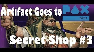 Artifact Goes to PAX - Secret Shop Podcast #3