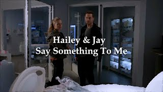 Hailey & Jay - Say something to me