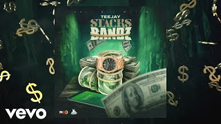 Teejay - Stacks & Bandz (Official Audio)