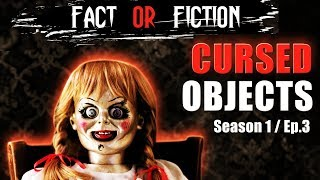 FACT or FICTION - CURSED OBJECTS | Season 1, Episode 3 | YouTube Series