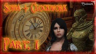 Skyrim Mod: Sofia + Clockwork, Part: 1