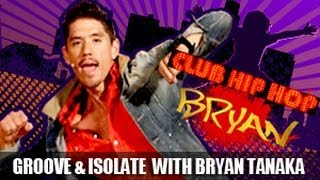 Bryan Tanaka: Groove & Isolate Dance Workout- Club Hip Hop by BeFiT