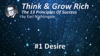 Think & Grow Rich 13 Success Principles by Earl Nightingale - #1 Desire