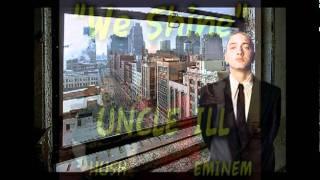 We Shine - Uncle ILL, Eminem, & Hush