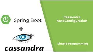 Spring Boot - Spring Data Cassandra using Auto Configurations | Simple Programming