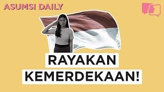 Rayakan Kemerdekaan - Asumsi Daily