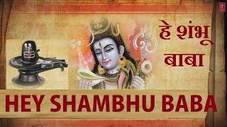 Hey Shambhu Baba Mere Bhole Nath By Gulshan Kumar [Full